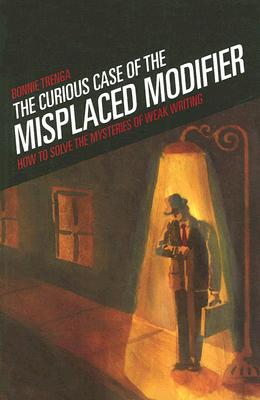 The Curious Case Of The Misplaced Modifier By Trenga, Bonnie